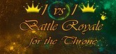 1vs1: Battle Royale for the throne