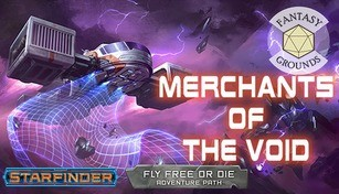 Fantasy Grounds - Starfinder Adventure Path #35: Merchants of the Void (Fly Free or Die 2 of 6)