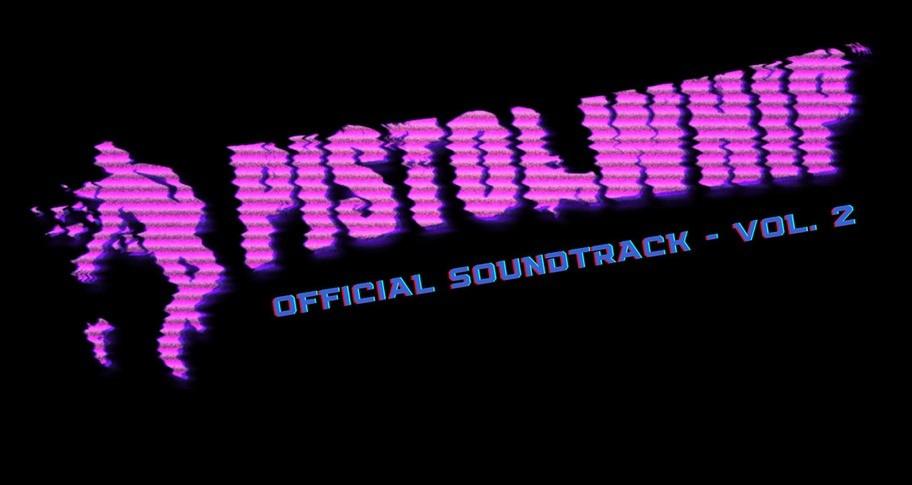 Pistol Whip Official Soundtrack Vol. 2