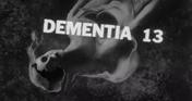 ROUGH KUTS: Dementia 13