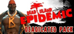 Dead Island: Epidemic - DEADicated Pack