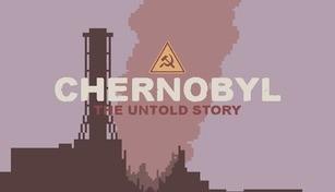 CHERNOBYL: The Untold Story