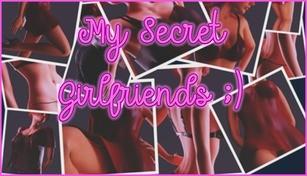 My Secret Girlfriends ;) 我的秘密女友 ;)