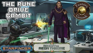 Fantasy Grounds - Starfinder RPG - Against the Aeon Throne AP 3: The Rune Drive Gambit (SFRPG)