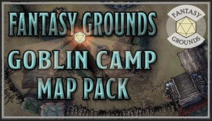 Fantasy Grounds - FG Goblin Camp Map Pack