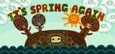It's Spring Again