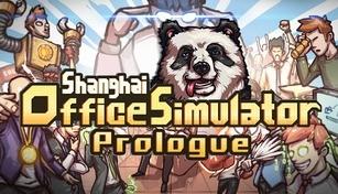 Shanghai Office Simulator: Prologue