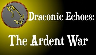 Draconic Echoes: The Ardent War