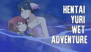 Hentai Yuri Wet Adventure