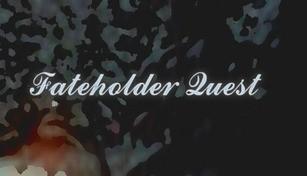 Fateholder Quest