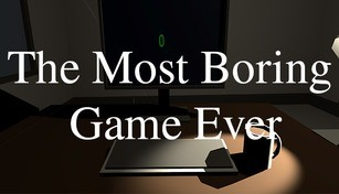 The Most Boring Game Ever