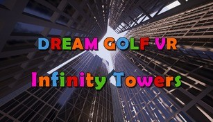 Dream Golf VR - Infinity Towers