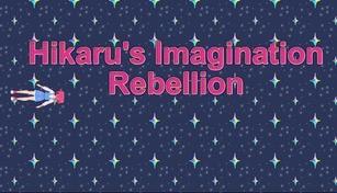 Hikaru's Imagination Rebellion