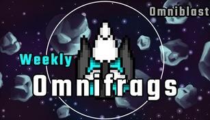 Omniblast - Weekly Omnifrags
