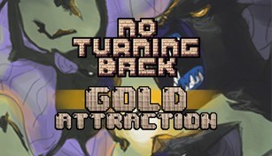 No Turning Back - Skill Upgrade - Gold Attraction