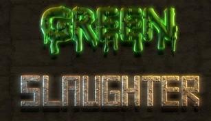 Green Slaughter