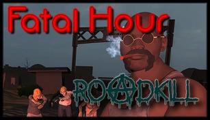 Fatal Hour: Roadkill