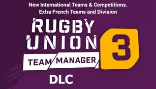 """Rugby Union Team Manager 3 DLC """"The International Teams and Competitions. Plus extra French Teams and Division"""""""