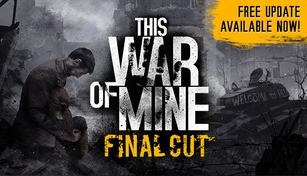 This War of Mine + This War of Mine: Stories - Father's Promise