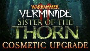 Warhammer: Vermintide 2 - Sister of the Thorn Cosmetic Upgrade