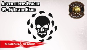 Fantasy Grounds - D&D Adventurers League 09-17 In the Hand