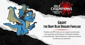 Idle Champions - Grant the Baby Blue Dragon Familiar Pack
