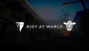 Riot At World