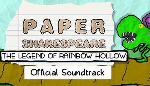 Paper Shakespeare: The Legend of Rainbow Hollow Original Soundtrack