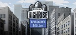 Project Highrise - Architect's Edition