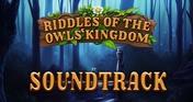 Riddles of the Owls Kingdom - Soundtrack