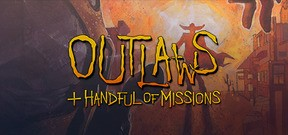 Outlaws + A Handful of Missions