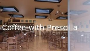 Coffee with Prescilla