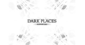 DARK PLACES - Support DLC