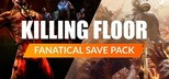 Fanatical Save Pack - Killing Floor