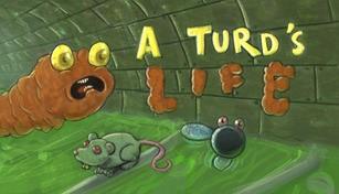 A Turd's Life