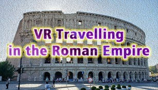 VR Travelling in the Roman Empire (VR Rome Time machine travel in history)