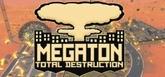 Megaton: Total Destruction