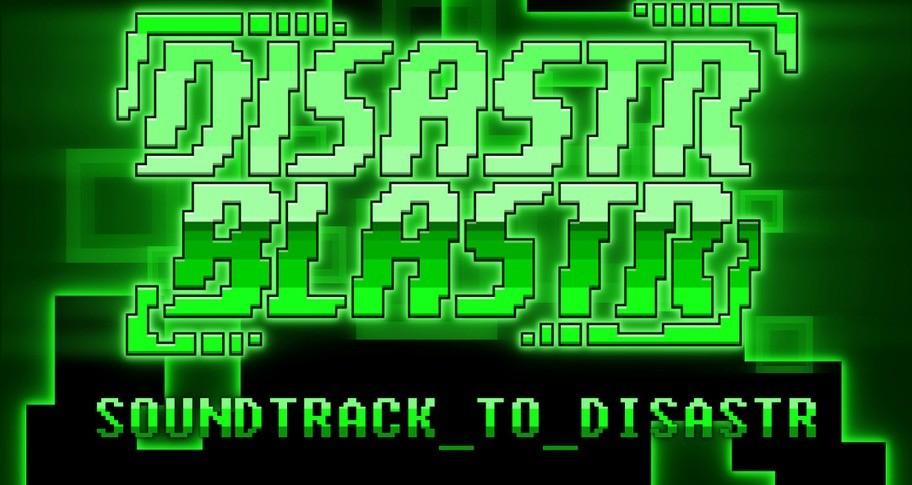 Disastr_Blastr - Soundtrack_to_Disastr