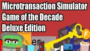 Microtransaction Simulator Game of the Decade: Deluxe Edition