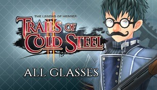 The Legend of Heroes: Trails of Cold Steel II - All Glasses