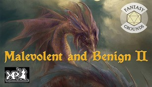 Fantasy Grounds - Malevolent & Benign II