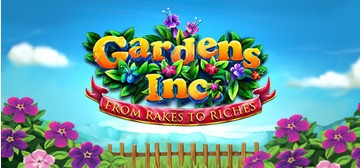 Gardens Inc. - From Rakes to Riches