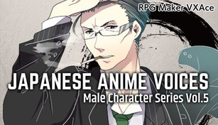 RPG Maker VX Ace - Japanese Anime Voices:Male Character Series Vol.5