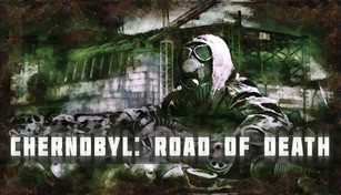 Chernobyl: Road of Death