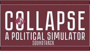 Collapse: A Political Simulator Soundtrack