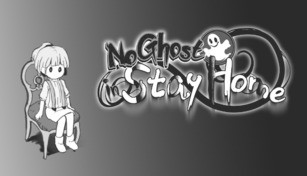 No Ghost in Stay Home