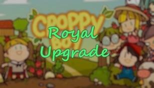 Croppy Boy Royal Upgrade