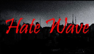 Hate Wave