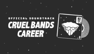 Cruel Bands Career - Official Soundtrack
