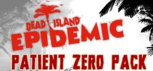 Dead Island: Epidemic - Patient Zero Pack